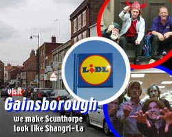 Gainsborough: makes Scunthorpe look like Shangri-La