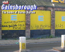 Gainsborough: home of Aaron Burton